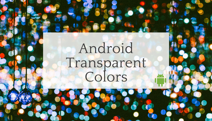 Android Transparent Colors (1)